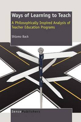 Ways of Learning to Teach: A Philosophically Inspired Analysis of Teacher Education Programs