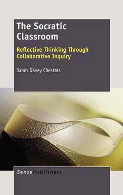 The Socratic Classroom: Reflective Thinking Through Collaborative Inquiry