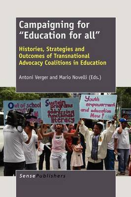 Campaigning for   Education for all  : Histories, Strategies and Outcomes of Transnational Advocacy Coalitions in Education