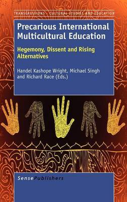 Precarious International Multicultural Education: Hegemony, Dissent and Rising Alternatives