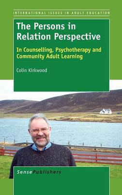 The Persons in Relation Perspective: In Counselling, Psychotherapy and Community Adult Learning