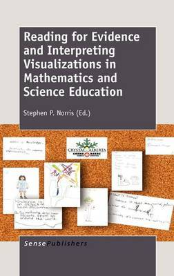 Reading for Evidence and Interpreting Visualizations in Mathematics and Science Education
