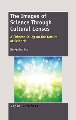 The Images of Science Through Cultural Lenses: A Chinese Study on the Nature of Science