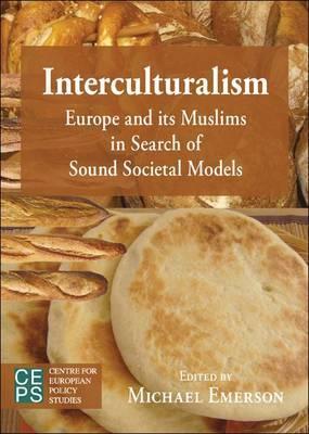 Interculturalism: Emerging Societal Models for Europe and Its Muslims