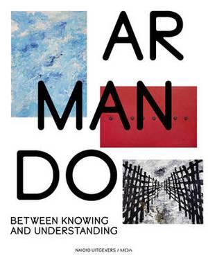 Armando - Between Knowing and Understanding