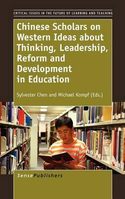 Chinese Scholars on Western Ideas about Thinking, Leadership, Reform and Development in Education