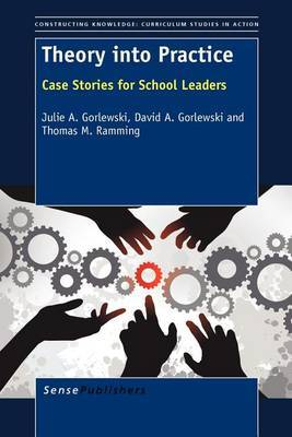 Theory Into Practice: Case Stories for School Leaders