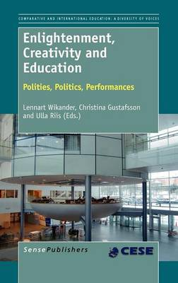 Enlightenment, Creativity and Education: Polities, Politics, Performances