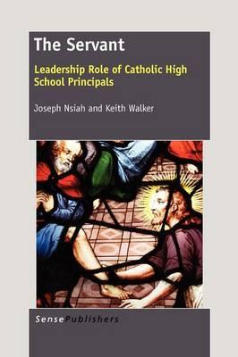 The Servant: Leadership Role of Catholic High School Principals