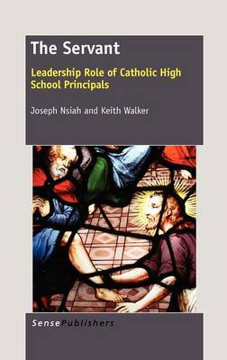 The Servant: Leadership Role of Catholic High School Principals