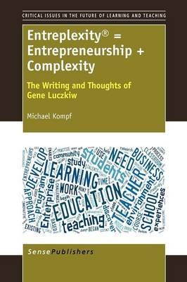 Entreplexity(r) = Entrepreneurship + Complexity: The Writing and Thoughts of Gene Luczkiw