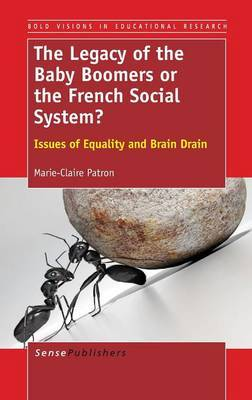 The Legacy of the Baby Boomers or the French Social System?: Issues of Equality and Brain Drain