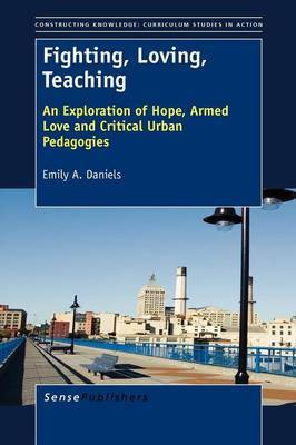 Fighting, Loving, Teaching: An Exploration of Hope, Armed Love and Critical Urban Pedagogies