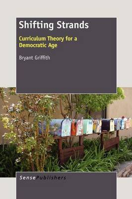 Shifting Strands: Curriculum Theory for a Democratic Age