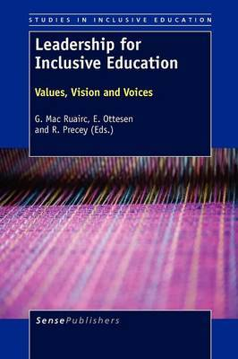 Leadership for Inclusive Education: Values, Vision and Voices