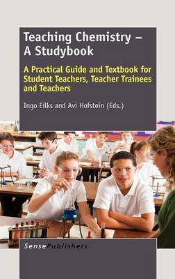 Teaching Chemistry - A Studybook: A Practical Guide and Textbook for Student Teachers, Teacher Trainees and Teachers