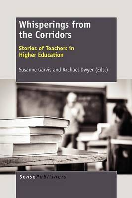 Whisperings from the Corridors: Stories of Teachers in Higher Education