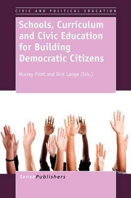 Schools, Curriculum and Civic Education for Building Democratic Citizens
