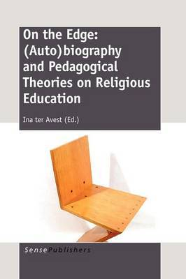 On the Edge: (Auto)biography and Pedagogical Theories on Religious Education