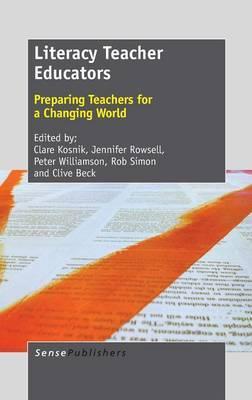 Literacy Teacher Educators: Preparing Teachers for a Changing World