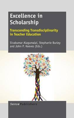 Excellence in Scholarship: Transcending Transdisciplinarity in Teacher Education