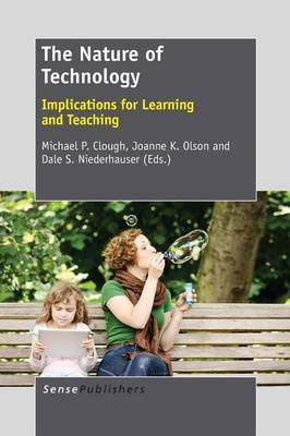 The Nature of Technology: Implications for Learning and Teaching