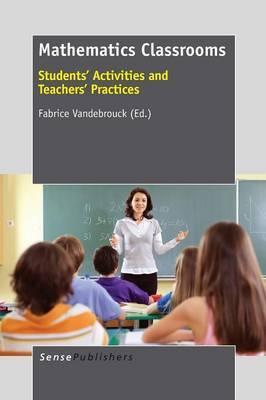 Mathematics Classrooms: Students' Activities and Teachers' Practices