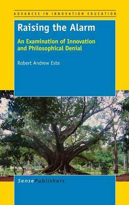 Raising the Alarm: An Examination of Innovation and Philosophical Denial