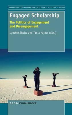 Engaged Scholarship: The Politics of Engagement and Disengagement