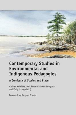 Contemporary Studies in Environmental and Indigenous Pedagogies: A Curricula of Stories and Place