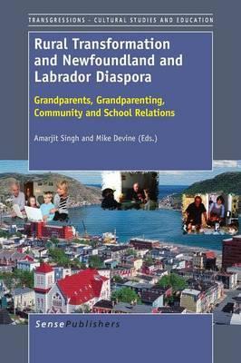 Rural Transformation and Newfoundland and Labrador Diaspora: Grandparents, Grandparenting, Community and School Relations