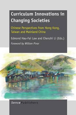 Curriculum Innovations in Changing Societies: Chinese Perspectives from Hong Kong, Taiwan and Mainland China