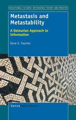 Metastasis and Metastability: A Deleuzian Approach to Information