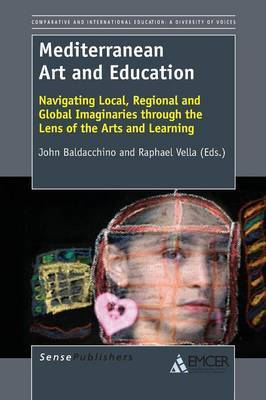 Mediterranean Art and Education: Navigating Local, Regional and Global Imaginaries through the Lens of the Arts and Learning