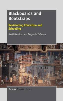 Blackboards and Bootstraps: Revisioning Education and Schooling