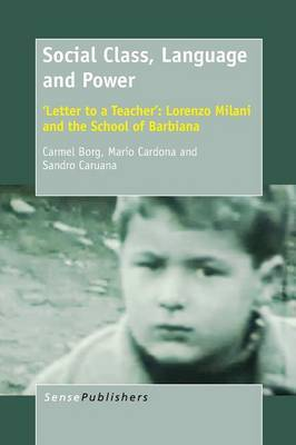 Social Class, Language and Power: 'Letter to a Teacher': Lorenzo Milani and the School of Barbiana
