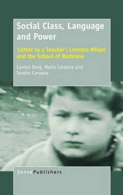 Social Class, Language and Power. 'Letter to a Teacher': Lorenzo Milani and the School of Barbiana