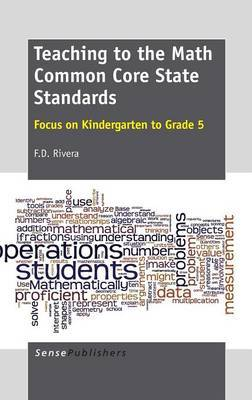 Teaching to the Math Common Core State Standards: Focus on Kindergarten to Grade 5