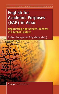 English for Academic Purposes (EAP) in Asia: Negotiating Appropriate Practices in a Global Context