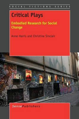 Critical Plays: Embodied Research for Social Change