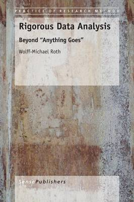 Rigorous Data Analysis: Beyond   Anything Goes