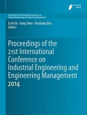 Proceedings of the 21st International Conference on Industrial Engineering and Engineering Management 2014