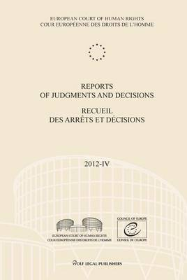 Reports of Judgments and Decisions / Recueil Des Arrets Et Decisions Vol. 2012-IV