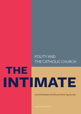 The Intimate: Polity and the Catholic Church-Laws About Life, Death and the Family in So-Called Catholic Countries