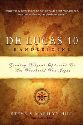 de Lucas 10 Handleiding: Zending Volgens de Opdracht En Het Voorbeeld Van Jezus