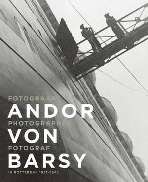 Andor Von Barsy - in Rotterdam 1927-1942