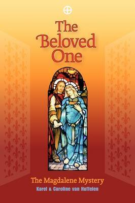 The Beloved One: The Magdalene Mystery