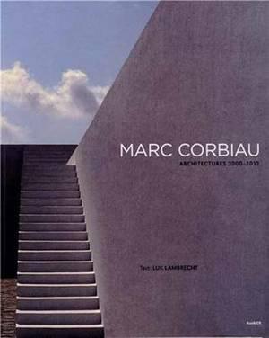 Marc Corbiau: Architectures 2000-2012