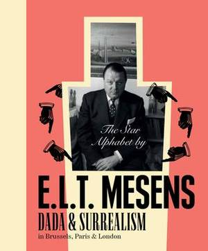 The Star Alphabet by E.L.T. Mesens: Dada and Surrealism in Brussels, Paris & London