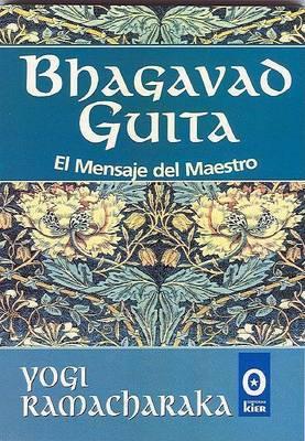 Bhagavad Guita: El Mensaje del Maestro